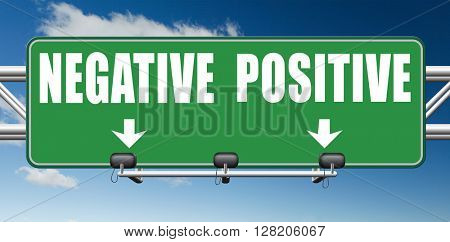 positive thinking or think negative positivity or negativity optimistic or pessimistic look at sunny side of life attitude road sign arrow