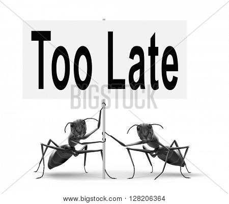 too late time is up and you missed appointment or the deadline train or flight connection