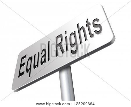 Equal rights no discrimination and same opportunities for all women man disabled black and white solidarity discrimination of people with disability or physical mental handicap, road sign billboard.