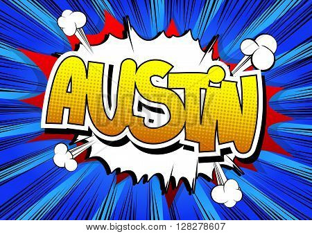 Austin - Comic book style word on comic book abstract background.