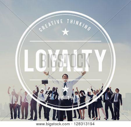 Loyalty Reliable Success Trustable Sincerity Concept