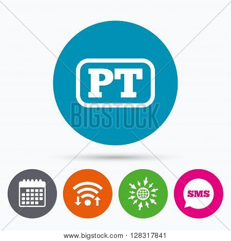 Wifi, Sms and calendar icons. Portuguese language sign icon. PT Portugal translation symbol with frame. Go to web globe.