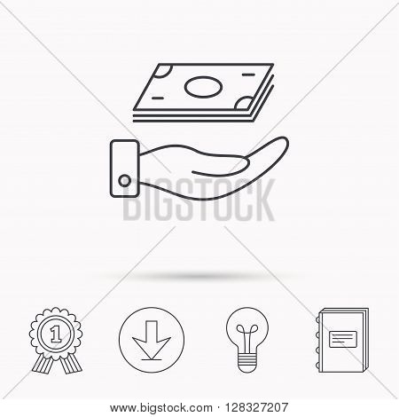 Save money icon. Hand with cash sign. Investment or savings symbol. Download arrow, lamp, learn book and award medal icons.