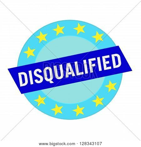 disqualified white wording on blue Rectangle and Circle blue stars