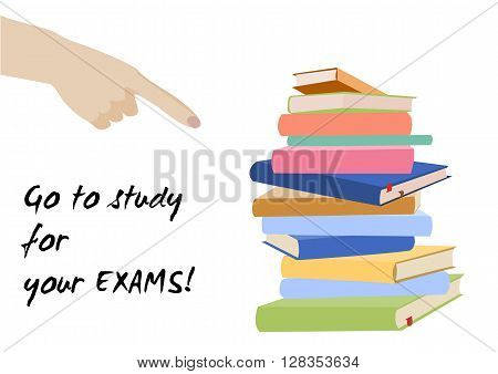 Examination test poster. Go to study for your exams. Examination preparation. Motivation exam banner.