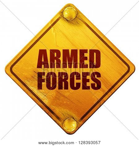 armed forces, 3D rendering, isolated grunge yellow road sign