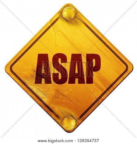 asap, 3D rendering, isolated grunge yellow road sign
