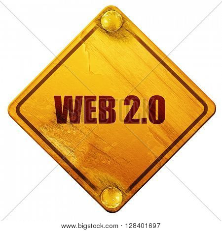 web 2.0, 3D rendering, isolated grunge yellow road sign