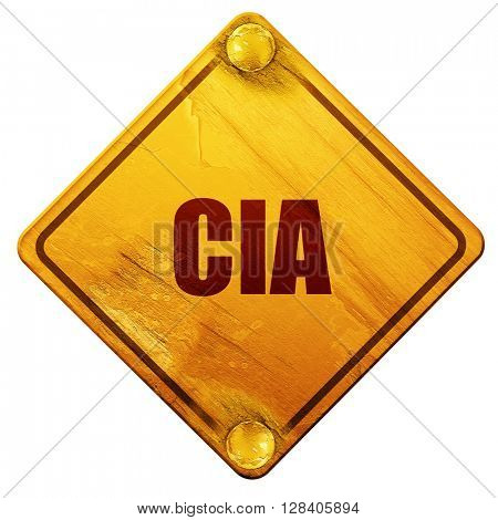 cia, 3D rendering, isolated grunge yellow road sign