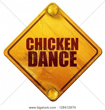 chicken dance, 3D rendering, isolated grunge yellow road sign