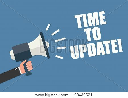 Hand holding megaphone - Time to update vector illustration isolated on background poster