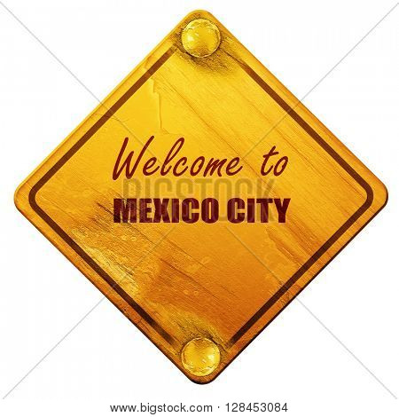 Welcome to mexico city, 3D rendering, isolated grunge yellow roa