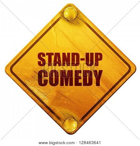 stand-up comedy, 3D rendering, isolated grunge yellow road sign