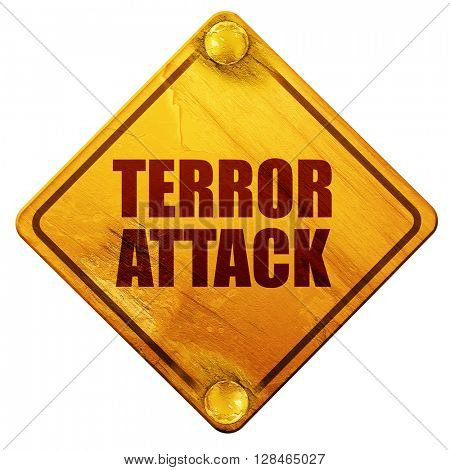 terror attack, 3D rendering, isolated grunge yellow road sign