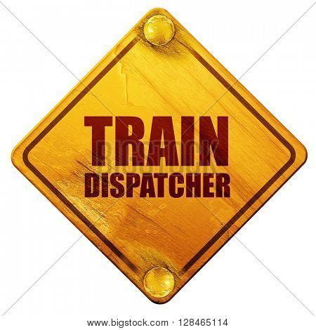 train dispatcher, 3D rendering, isolated grunge yellow road sign
