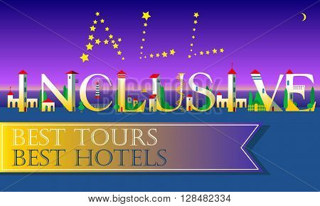 All Inclusive. Best tours. Best hotels.  Inscription for travel agency. . Cute houses Font. Vector Illustration