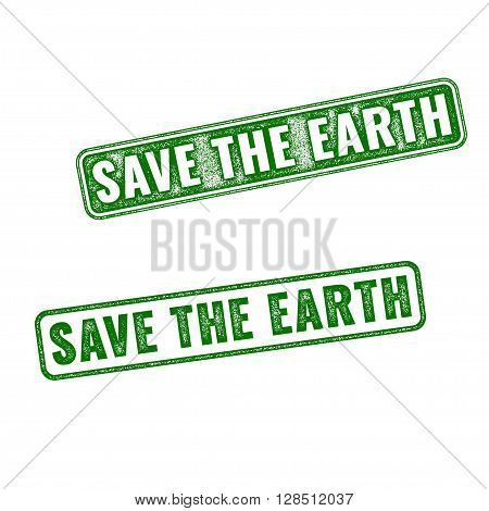 Realistic Vector Rubber Stamps Save The Earth