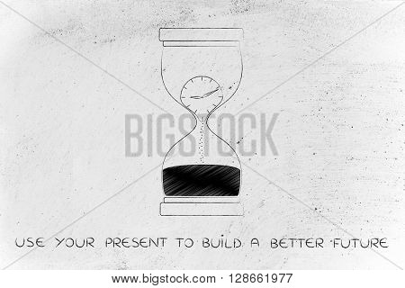 Hourglass With Melting Clock, Use The Present To Build The Future