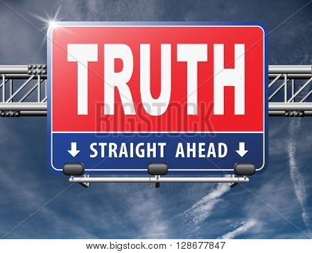 Truth be honest honesty leads a long way find justice law and order, road sign billboard.