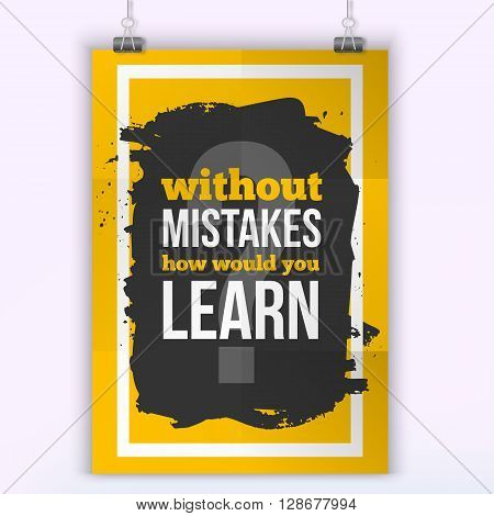 Motivational Quote without Mistakes how Would you Learn. Work quote poster on colorful background. Inspiration motivational Life quote