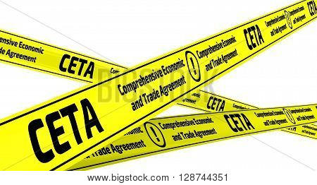 CETA. Comprehensive Economic and Trade Agreement. Yellow warning tapes. Yellow warning tapes with inscription