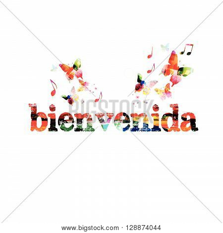 Vector illustration of colorful inspirational inscription bienvenida with butterflies