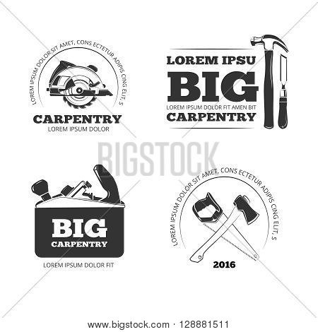 Carpentry, workshop vector labels, logos, badges and emblems with carpentry tools. Emblem carpentry, logo carpentry, carpentry instrument illustration