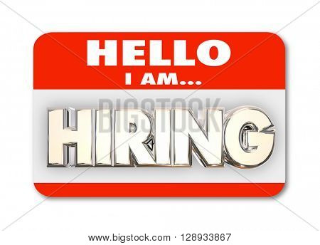 Hello I am Hiring Nametag Greeting Interview New Job Word 3d Illustration