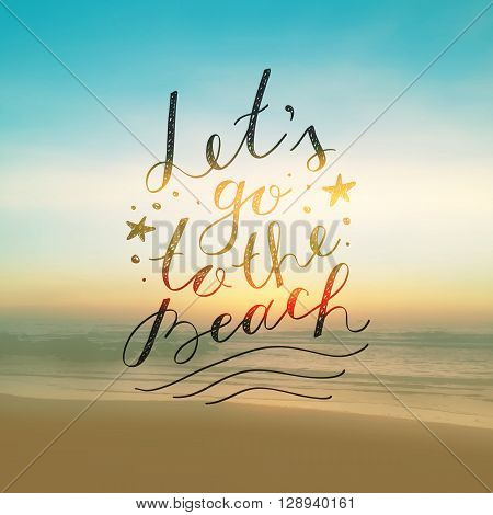 lets go to the beach, vector lettering on seascape background
