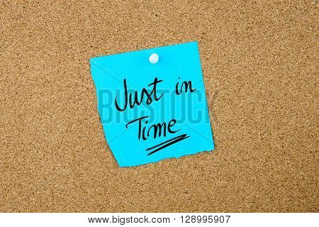 Just In Time Written On Blue Paper Note