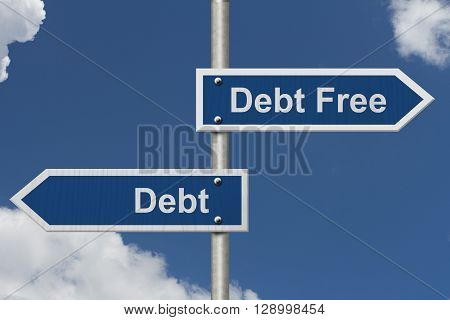 Having Debt versus being Debt Free Two Blue Road Sign with text Debt Free and Debt with sky background,3D Illustration