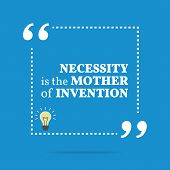 Inspirational motivational quote. Necessity is the mother of invention. Simple trendy design. poster