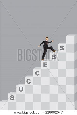 Businessman Climbing Up Steps Of The Success Stairs. Creative Vector Illustration On Taking Strides