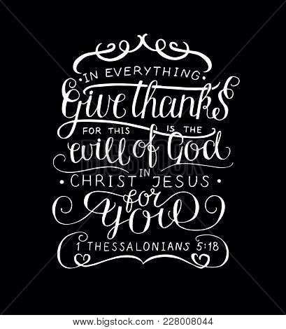 Hand Lettering In Everything Give Thanks. Biblical Background. Christian Poster. Card. Scripture. Gr