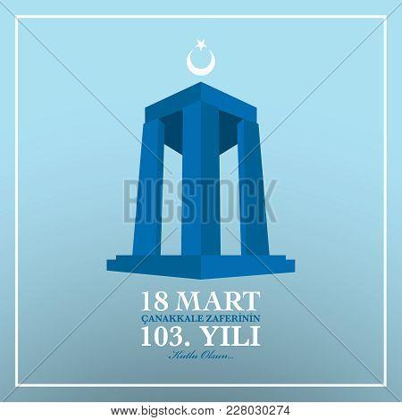 "18 March Canakkale Victory day. Turkish language translate  ""Canakkale zaferinin 103. yili 18 Mart."""