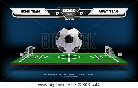 Football Or Soccer Playing Field With Infographic Elements And 3d Ball. Sport Game. Football Stadium