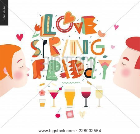 Love Spring Friday - Lettering Composition And Kissing Couple Glasses Of Alcohol Drinks