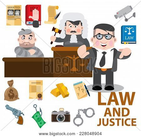 Law And Justice, Cartoon Characters, Judge, Defendant, Lawyer. Set Of Vector Illustrations Isolated