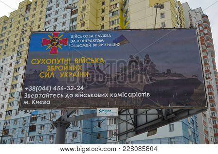 Ukrainian war propaganda.Poster on billboard.Civil War in Ukraine. February21 ,2018 in Kiev, Ukraine