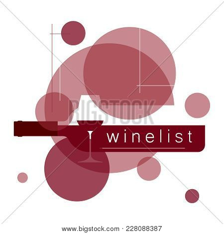 Wine Glass And A Bottle Of Wine. Icon, Label, Logo, Symbol, Design Element For The Restaurant Menu,