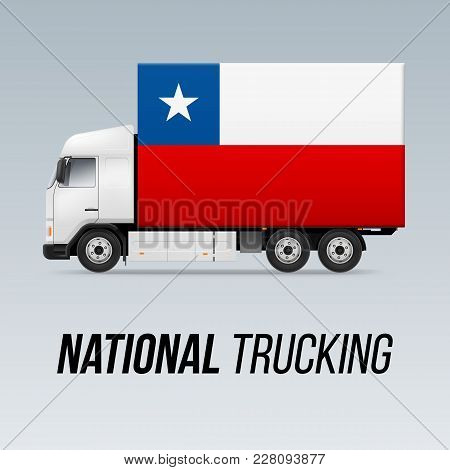 Symbol Of National Delivery Truck With Flag Of Chile. National Trucking Icon And Chilean Flag