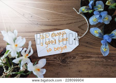 Sunny Label With English Quote It Is Always A Good Time To Begin. Spring Flowers Like Grape Hyacinth