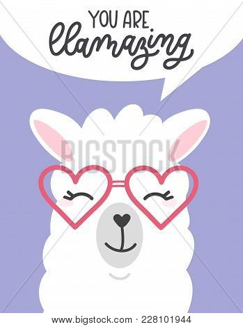 You Are Llamazing Llama Quote. Llama Motivational And Inspirational Vector Poster. Simple Cute White
