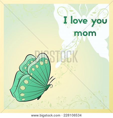 I Love You Mom. Green Greeting Card For Mother's Day.