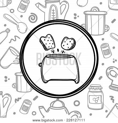 Cartoon Toaster With Toasts On Kitchenware Background. Hand Drawn Illustration. Breakfast Concept.