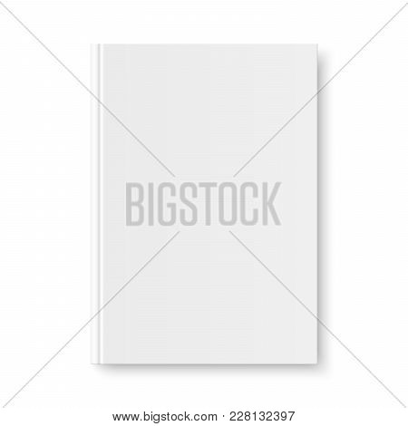 Vector Mock Up Of Book White Blank Cover Isolated. Closed Vertical Book, Magazine Or Notebook Mockup