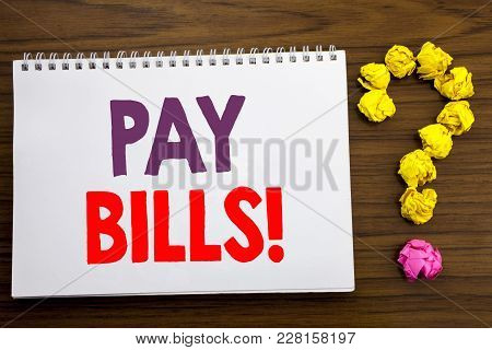 Conceptual Hand Writing Caption Inspiration Showing Pay Bills. Business Concept For Finance Paying O
