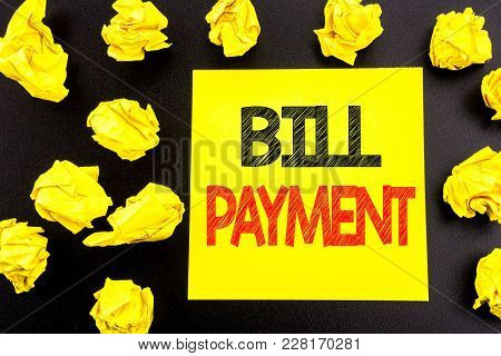 Conceptual Hand Writing Text Showing Bill Payment. Business Concept For Billing Pay Costs Written On