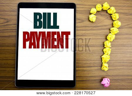 Word, Writing Bill Payment. Business Concept For Billing Pay Costs Written On Tablet, Background Wit