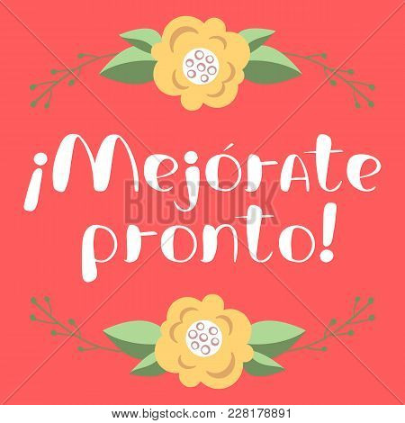 Mejorate Pronto Card With Hand Drawn Lettering. Get Well Soon In Spanish. Decorative Poster With Han